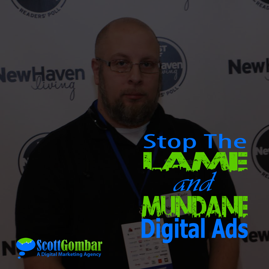 Stop the Lame & Mundane Digital Ads