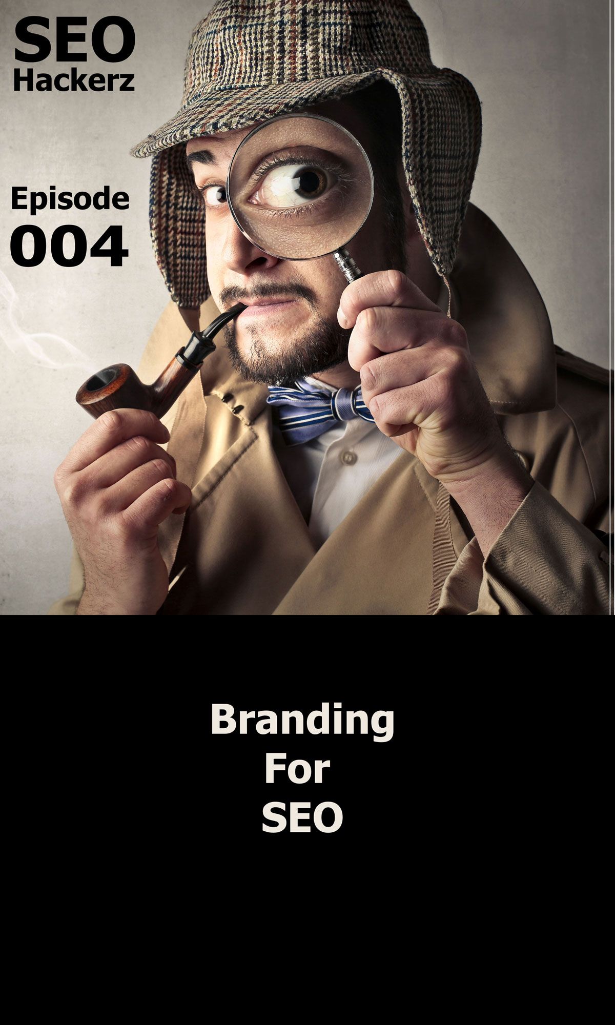 Episode 004 - Branding for SEO - [Get Some Backlinks]